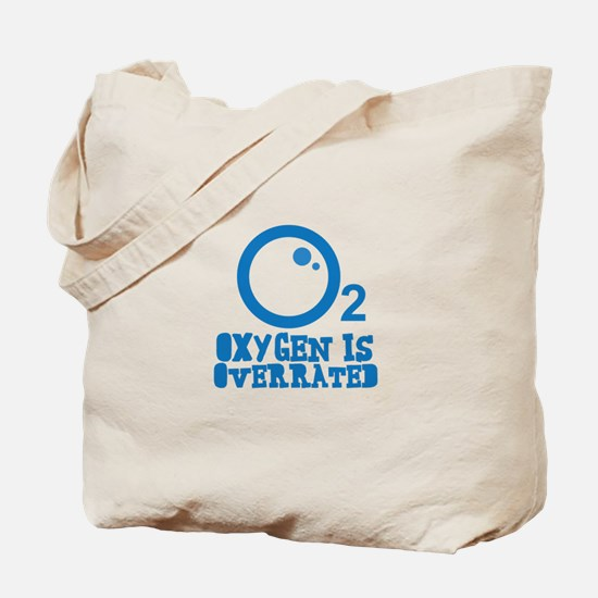 Oxygen is Overrated 02 Tote Bag