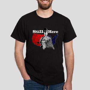 Still Here Dark T-Shirt