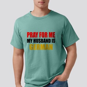 Pray For Me My Husband Is German Mens Comfort Colo