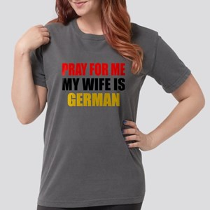 Pray Wife German Womens Comfort Colors Shirt