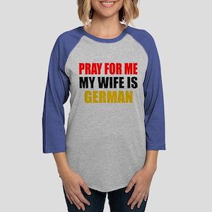Pray Wife German Womens Baseball Tee
