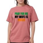 Pray For Me My Wife Is Irish Womens Comfort Colors