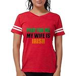Pray For Me My Wife Is Irish Womens Football Shirt