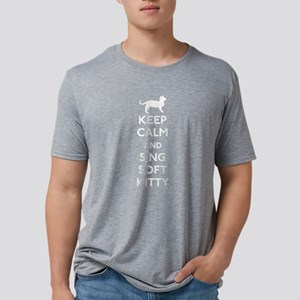 Keep Calm and Sing Soft Kitty Mens Tri-blend T-Shi