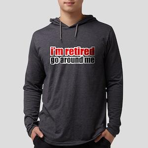 I'm Retired Go Around Me Mens Hooded Shirt