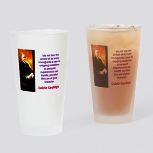 I Do Not Fear - Calvin Coolidge Drinking Glass