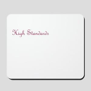 High Standards. Mousepad
