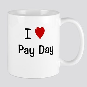 I Love Pay Day Motivational Payroll Mug