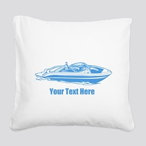 Motorboat. Add Your Text. Square Canvas Pillow