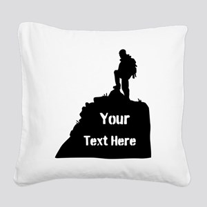 Hiking Climbing. Your Text. Square Canvas Pillow