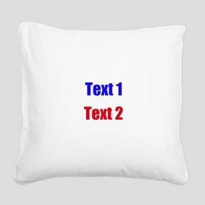 Blue and Red Custom Text. Square Canvas Pillow