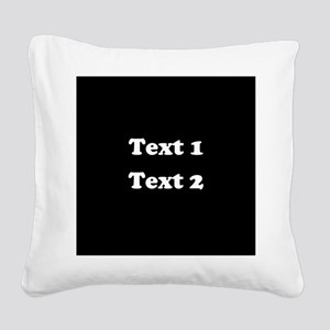 Custom Black and White Text. Square Canvas Pillow