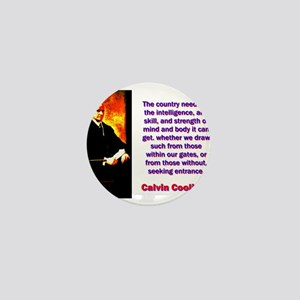 The Country Needs - Calvin Coolidge Mini Button