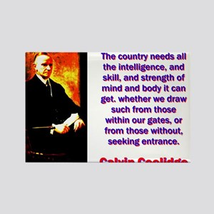 The Country Needs - Calvin Coolidge Magnets