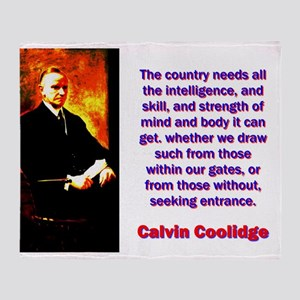 The Country Needs - Calvin Coolidge Throw Blanket