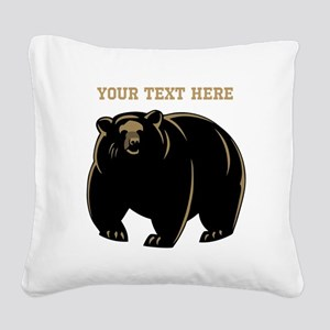 Big Bear with Custom Text. Square Canvas Pillow