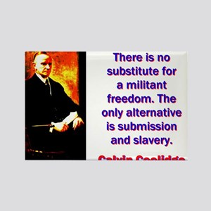 There Is No Substitute - Calvin Coolidge Magnets