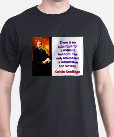There Is No Substitute - Calvin Coolidge T-Shirt