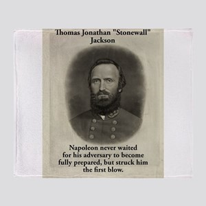 Napoleon Never Waited - Stonewall Jackson Throw Bl