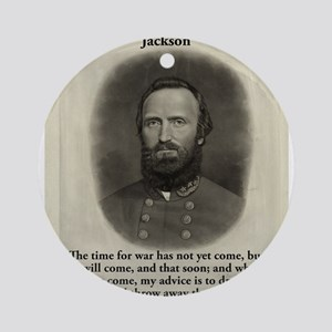 The Time For War - Stonewall Jackson Round Ornamen