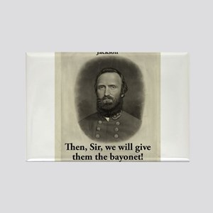 Then Sir We Will Give - Stonewall Jackson Magnets