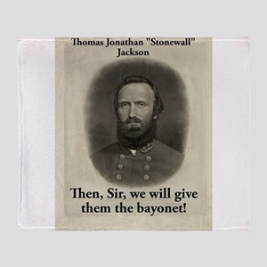 Then Sir We Will Give - Stonewall Jackson Throw Bl