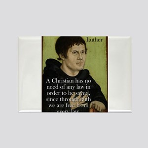 A Christian Has No Need - Martin Luther Magnets