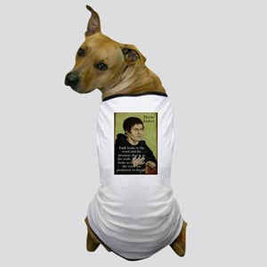 Faith Looks To The Word - Martin Luther Dog T-Shir