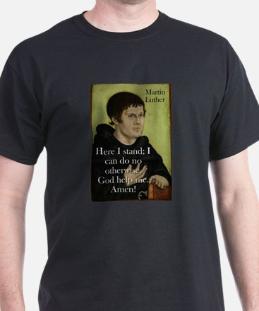 Here I Stand - Martin Luther T-Shirt