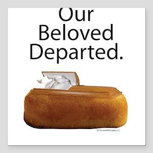 "Our Beloved Departed Square Car Magnet 3"" x 3"""