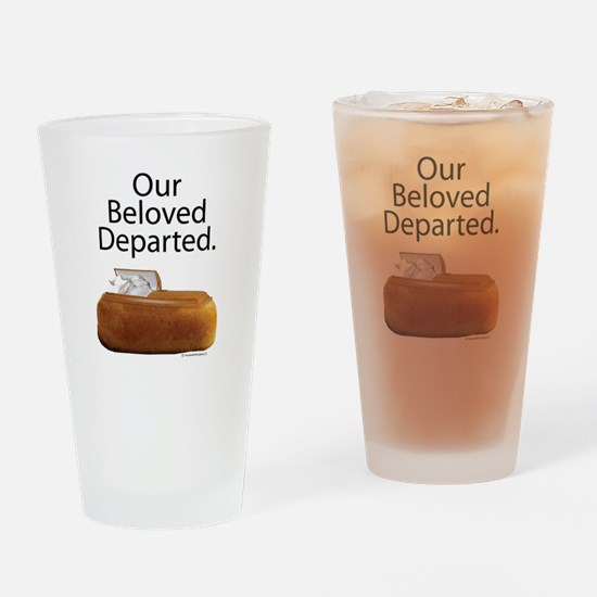 Our Beloved Departed Drinking Glass