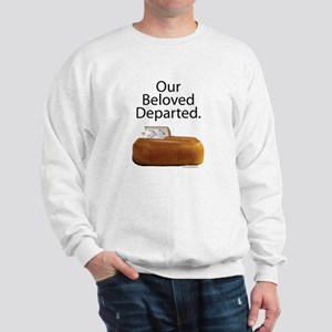 Our Beloved Departed Sweatshirt