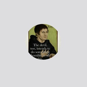 The Devil Too Intends - Martin Luther Mini Button