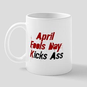 April Fools Day Kicks Ass Mug