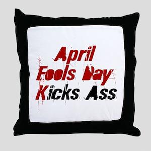 April Fools Day Kicks Ass Throw Pillow