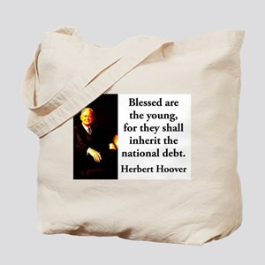 Blessed Are The Young - Herbert Hoover Tote Bag