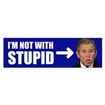 I'M NOT WITH STUPID Bumper Sticker