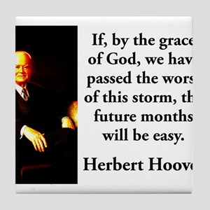 If By The Grace Of God - Herbert Hoover Tile Coast