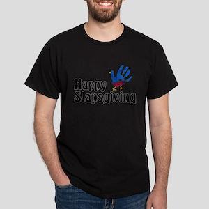 Happy Slapsgiving Dark T-Shirt