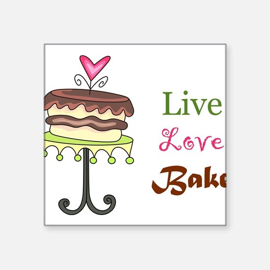 "Live Love Bake Square Sticker 3"" x 3"""