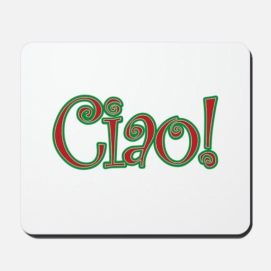 Ciao Bella, Ciao Baby, Ciao! Mousepad