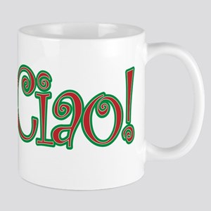 Ciao Bella, Ciao Baby, Ciao! Mug