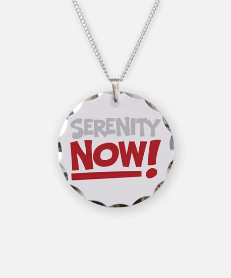 Serenity Now! Necklace
