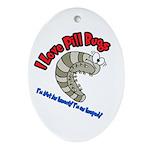 I Love Pill Bugs Ornament (Oval)
