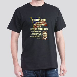 Teddy Roosevelt Quote - To Educate a Man Black T-S
