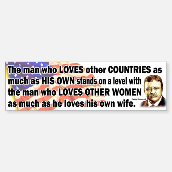 Teddy Roosevelt Quote - The man who loves... Stick