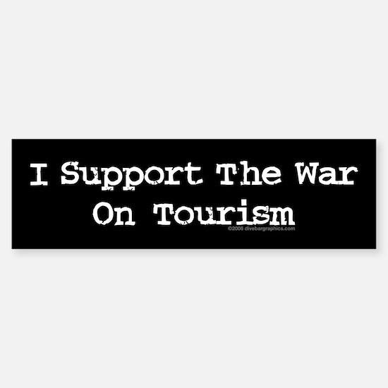 War On Tourism Bumper Bumper Bumper Sticker