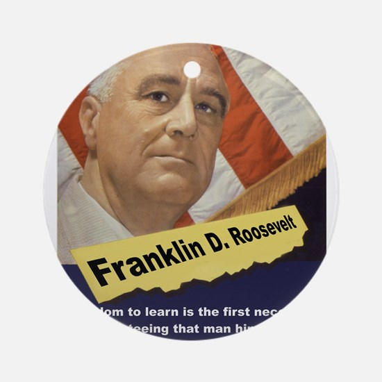 Freedom To Learn - FDR Round Ornament