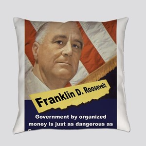 Government By Organized Money - FDR Everyday Pillo