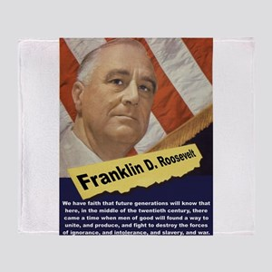 We Have Faith That Future Generations - FDR Throw